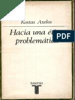 Axelos Kostas - Hacia Una Etica Problematica