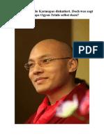 Viel wird über die Karmapas diskutiert. Doch was sagt Karmapa Ogyen Trinle selbst dazu?.pdf