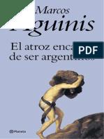 Aguinis, Marcos - El Atroz Encanto de Ser Argentino [Spanish] .PDF