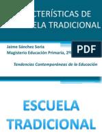 Características de La Escuela Moderna y Tradicional