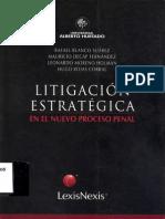 1.- Litigacion Estrat�gica en el Nuevo Proceso Penal - Blanco S, Rafeal _ Decap F, Mauricio _ Mor