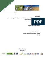 MEDEIROS R.; YOUNG CEF (2011). Contribuições Das UCs Brasileiras Para a Economia Nacional