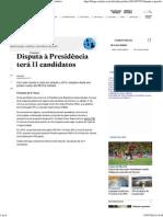 Disputa à Presidência Terá 11 Candidatos - Radar Político