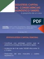 Epifisiolistesis Capital Femoral Consecuencias Del Diagnóstico Tardío-Reporte de Un Caso (Final)