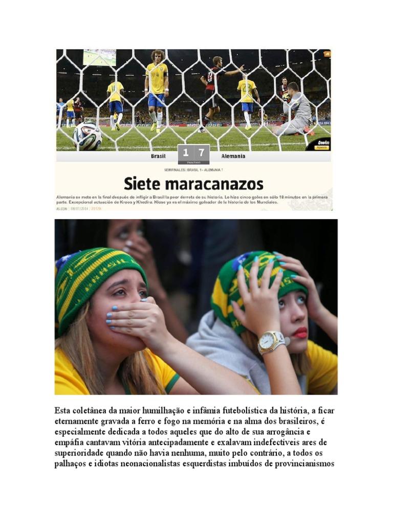 Copa Do Mundo 2014-07-08 Brasil 1 x 7 Alemanha Mineiraço - Coletânea Da  Maior Humilhação Sofrida Pelo Futebol Brasileiro Na História 05848fe7ca002