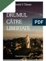 Drumul Către Libertate - Daniel V. Tănase(2)
