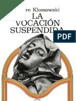 Klossowski, Pierre - La Vocacion Suspendida (CV+OCR)e