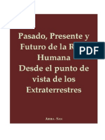 Presente, Pasado y Futuro de La Raza Humana, Visto Desde El Punto de Vista Extraterrestre Reformateado 2012 Abira San
