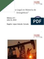ROGELIO LOPEZV Marco Legal en Materia de Energticos