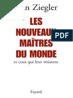 Ziegler, Jean - Les Nouveaux Maîtres Du Monde Et Ceux Qui Leur Résistent