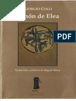 Zenón de Elea, De Giorgio Colli. Lecciones 1964-1965, Editorial Sexto Piso, Distrito Federal, 2006.