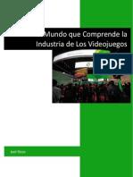 El Mundo Que Comprende La Industria de Los Videojuegos
