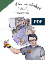 Înconjurul Lumii Cu Autostopul - Volumul I - De Timotei Rad