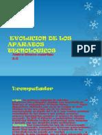Evolucion de Los Aparatos Tecnologicos