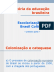 1) Educação No Brasil Colônia - Primeira Parte