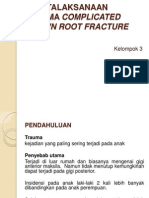 Penatalaksanaan Trauma Complicated Crown Root Fracture Fix