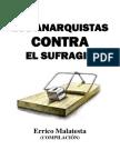 Los Anarquistas Contra El Sufragio, De Errico Malatesta