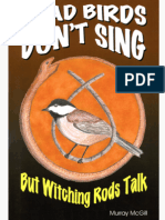 Dead Birds Don't Sing But Witching Rods Talk