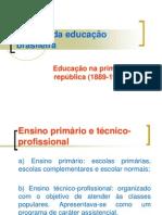 4) Educação No Brasil Primeira República - Primeira Parte