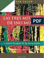 Las Tres Mitades de Ino Moxo - Fulgor y Hechizo de César Calvo Por Hildebrando Pérez Grande