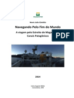 Navegando Pelo Fim do Mundo. A viagem pelo Estreito de Magalhães e Canais Patagônicos