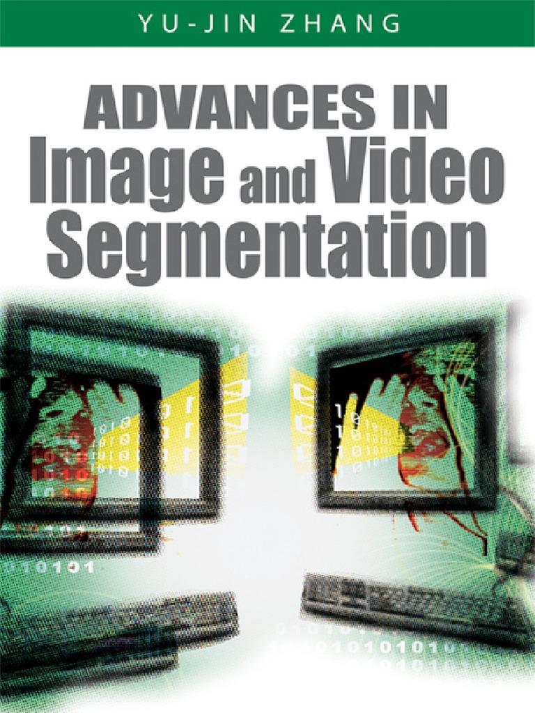 Yu-jin Zhang - Advances in Image and Video Segmentation