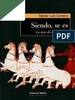 Cordero, Néstor Luis. Siendo Se Es. La Tesis de Parménides.