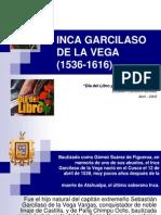 .Inca Garcilaso de La Vega