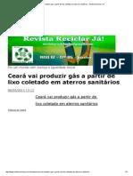 Ceará Vai Produzir Gás a Partir de Lixo Coletado Em Aterros Sanitários __ Revista Reciclar Já!