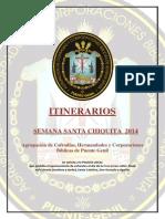 Itinerarios de Semana Santa Chiquita 2014