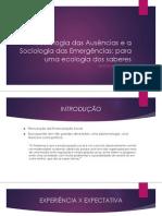 A Sociologia Das Ausências e a Sociologia Das (1)