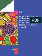 Cuadernos de Investigación Nº51 Frigoríficos Frutícolas de La Región Metropolitana Condiciones Laborales, Seguridad y Salud