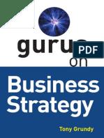 Gurus on Business Strategy by Tony Grundy (2003)
