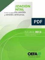 Fiscalización ambiental a la pequeña minería y minería artesanal en el Perú. Informe 2013.