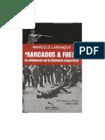 01 Larraquy Marcelo - Marcados a Fuego - De Yrigoyen a Peron (1890 1945)