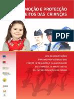 72496563 Guia de Orientacoes Para Os Profissionais Das Forcas de Seguranca Na Abordagem de Situacoes de Maus Tratos Ou Outras Situacoes de Perigo