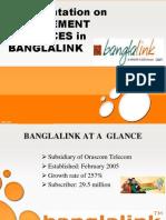 A Presentation on MANAGEMENT PRACTICES in BANGLALINK