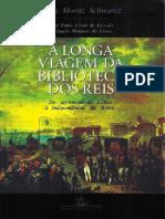 Lilia Moritz Schwarcz - A Longa Viagem Da Biblioteca Dos Reis