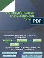 Características de La Investigación Actual