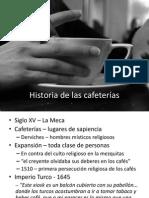 Historia de Las Cafeterías