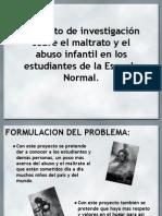 Proyecto de Investigación Sobre El Maltrato y El Abuso Infantil e