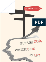 Please God, which side is up? by William Harris