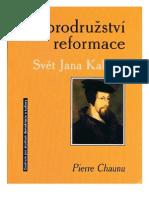 Pierre Chaunu Dobrodružství reformace