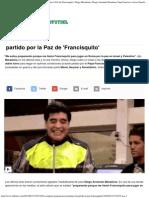 La Exigente Preparación de Maradona Para El Partido Por La Paz de Francisquito