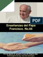 Enseñanzas del Papa Francisco - Nº 66.pps