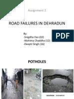 Road Failures in Ddn