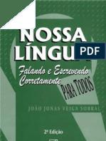 João Jonas Veiga Sobral - Nossa Lingua - Falando e Escrevendo Corretamente