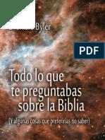 Todo Lo Que Te Preguntabas Sobre La Biblia Y Algunas Cosas Que Preferirias No Saber