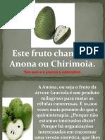 Este fruto chama-se Anona ou Chirimoia v.ppt
