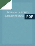 Trabajo Lesiones Dermatopatologias